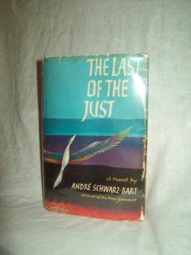 The Last Of The Just. Andre Schwarz-Bart, author. 1st Edition, 9th Printing. VG+/VG