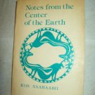 Notes From The Center Of The Earth. K'os Naahaabii, author. Limited edition PPB. VG+