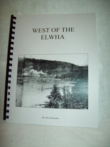 West Of The Elwha. Alice Alexander, author. Signed. 1st Edition, 1st printing. New