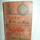 Elsie's Kith And Kin. Martha Finley, author. 1st English Edition, 1st Printing. Fair.