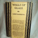 Walls Of Glass. Larry Barretto, author. 1st Edition, 4th Printing. NF/VG+