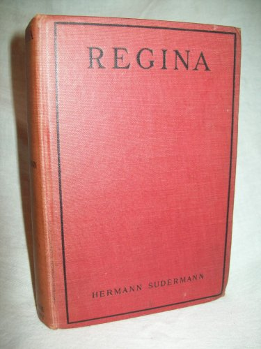 Regina, or The Sins Of The Fathers. Hermann Sudermann, author. John Lane edition. VG