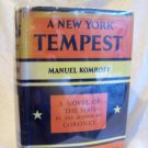 A New York Tempest. Manuel Komroff, author. 1st Edition, 1st Printing. VG-/VG-
