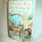 May This House Be Safe from Tigers. Alexander King, author. 1st Ed., 1st Print. VG/VG