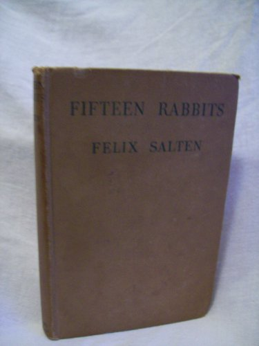Fifteen Rabbits. Felix Salten, author. Illustrated. Revised & Enlarged Edition. VG-