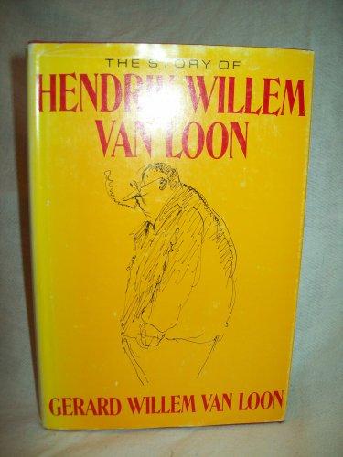 The Story Of Hendrik Willem Van Loon. Gerard Willem Van Loon, author. Illustrated. 1st Ed. NF/VG+