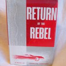 Return Of The Rebel. Jeanette W. Lockerbie, author. 1st Edition, 1st Printing. VG+/VG+