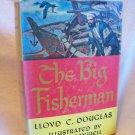 The Big Fisherman. Lloyd C. Douglas, author. Illustrated. People's BC Edition. NF/VG