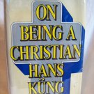 On Being A Christian. Hans Kung, author. 1st US Edition. VG+/Good