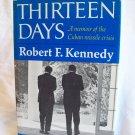 Thirteen Days. Robert F. Kennedy, author. Illustrated. BOMC edition. VG+/VG