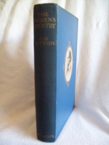 The Dickens Country. Frederick G. Kitton, author. Second Edition. VG