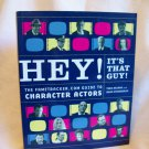 Hey! It's That Guy! Ariano & Sternbergh, authors. Illustrated PPB. 1st Edition, 1st Printing. NF