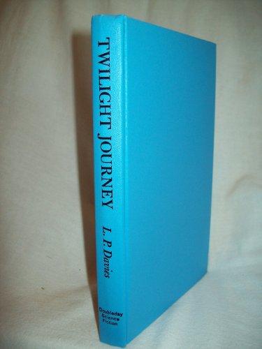 Twilight Journey. L. P. Davies, author. Doubleday BC Edition. VG-