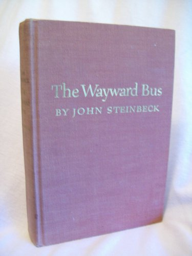The Wayward Bus. John Steinbeck, author. 1st Edition, 1st Printing. VG
