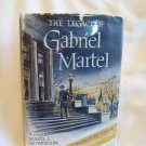 The Legacy Of Gabriel Martel. Marie L. Nowinson, author. 1st Edition, 1st Printing. VG/VG-
