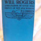 Will Rogers. P. J. O'Brien, author. Illustrated. 1st Edition, 1st printing. VG