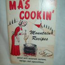 Ma's Cookin' Mountain Recipes. Sis & Jake, authors. 2nd Printing. VG-