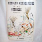 Muddled Meanderings In An Outhouse Number 2. Bob Ross, author. PPB. Illustrated. 1st Printing. VG