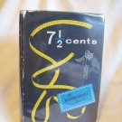7 1/2 Cents. Richard Bissell, author. Early BOMC Edition. VG-/VG-