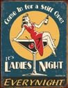 Stiff One Ladies Night tin sign #1298