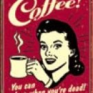 Coffee No Sleep tin sign #1331