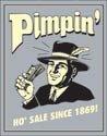 Pimpin Ho Sale tin sign #1332