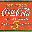 Coke Always 5 Cents Tin Sign #1471