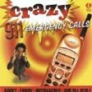 CRAZY 911 EMERGENCY CALLS CD AND MORE CRAZY 911 EMERGENCY CALLS CD by K-TEL!