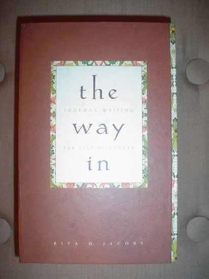 THE WAY IN: JOURNAL WRITING FOR SELF-DISCOVERY KIT (Hardcover) by RITA D. JACOBS!