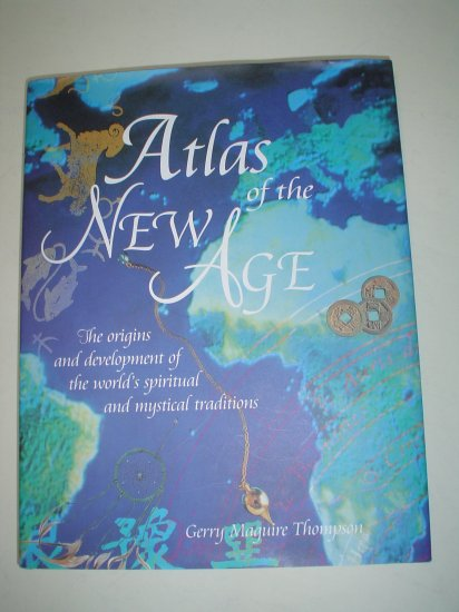 ATLAS OF THE NEW AGE (HARDCOVER) BOOK by GERRY MAGUIRE THOMPSON!