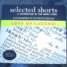 SELECTED SHORTS: LOTS OF LAUGHS! A CELEBRATION OF THE SHORT STORY AUDIO BOOK - 3 CD'S!