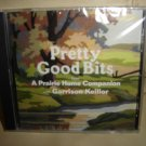 PRETTY GOOD BITS FROM A PRAIRIE HOME COMPANION and GARRISON KEILLOR - CD AUDIO BOOK!