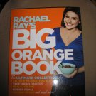 RACHAEL RAY'S BIG ORANGE BOOK:HER BIGGEST EVER COLLECTION OF ALL-NEW 30-MINUTE MEALS & MORE - NEW!
