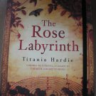 THE ROSE LABYRINTH-Titania Hardie-PART THRILLER,PART HISTORICAL NOVEL,PART TREASURE HUNT-BRAND NEW!
