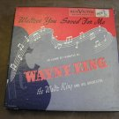 Wayne King 45 RPM Records - Waltzes You Saved For Me - Set of 3 Records - 1950's - WOW!
