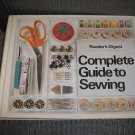 READER'S DIGEST COMPLETE GUIDE TO SEWING Hardcover book by Reader's Digest (Editor)!