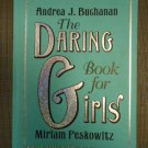 The Daring Book for Girls Hardcover by Andrea J. Buchanan - Every girl's invitation to adventure!