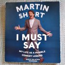 I Must Say: My Life as a Humble Comedy Legend Audio Book on CD by Martin Short - 8-3/4 HOURS!