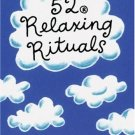 52 RELAXING RITUALS (52 SERIES) (CARDS) by LYNN GORDON, JESSICA HURLEY - BRAND NEW!