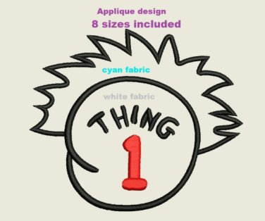Thing 1 Applique pattern 8 Sizes Included Digitized Machine Embroidery Design Email Delivery Only
