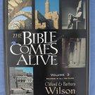 The Bible Comes Alive Clifford & Barbara Wilson Volume 3