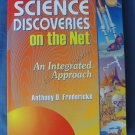 Science Discoveries on the Net An Integrated Approach Anthony D. Fredericks