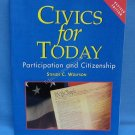 Civics for Today Participation and Citizenship Stephen C. Wolfson 2005