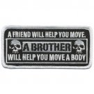 "FRIEND WILL HELP YOU MOVE  ( 4"" ) BIKER JACKET VEST MOTORCYCLE MILITARY PATCH"