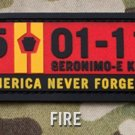 5-01-2011 NEVER FORGET - FIRE - TACTICAL BADGE MORALE PVC VELCRO MILITARY PATCH