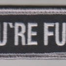YOU'RE FUCT! SWAT BLACK OPS COMBAT TACTICAL BADGE MORALE VELCRO MILITARY PATCH