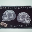 3 CAN KEEP A SECRET IF 2 ARE DEAD DEATH SKULL BIKER PATCH (BLK & GRY&SILVER)