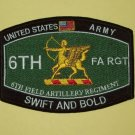 US ARMY 6th FIELD ARTILLERY REGIMENT MOS MILITARY PATCH - SWIFT AND BOLD FA RGT