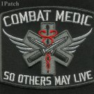 Combat Medic Corpsman EMT Rescue So Others May Live Military Patch