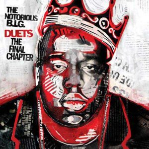 Notorious B.I.G.  Duets: The Final Chapter